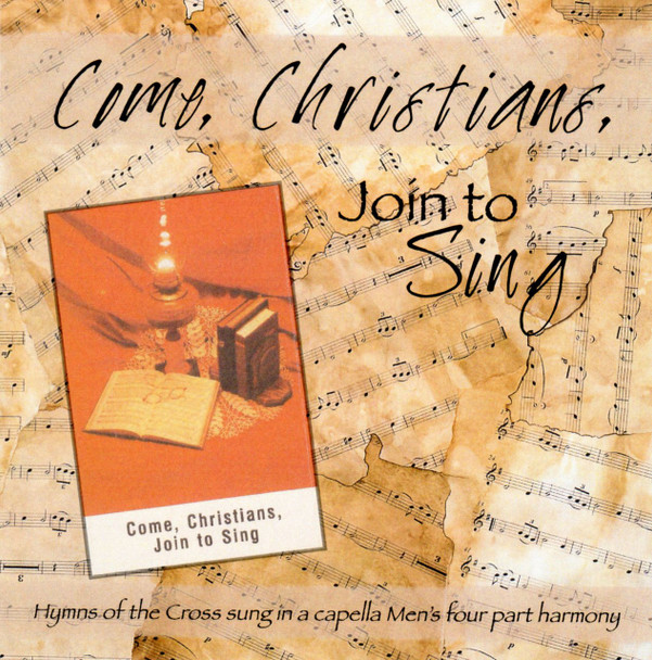 Come Christians, Join to Sing CD by Apostolic Christian Men's Sing