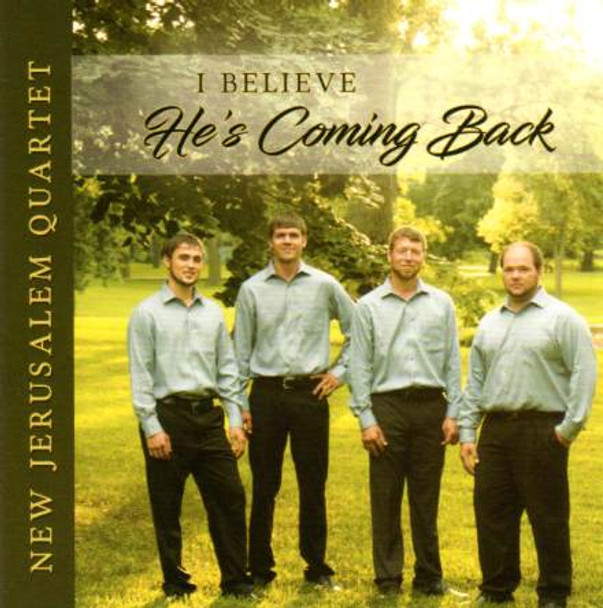 I Believe He's Coming Back CD by New Jerusalem Quartet