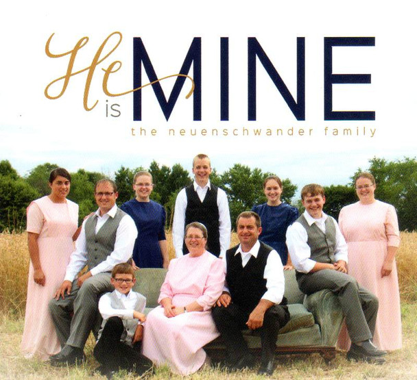 He Is Mine CD by the Neuenschwander Family