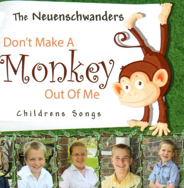 Don't Make A Monkey Out Of Me - Children's Songs CD by the Neuenschwander Family