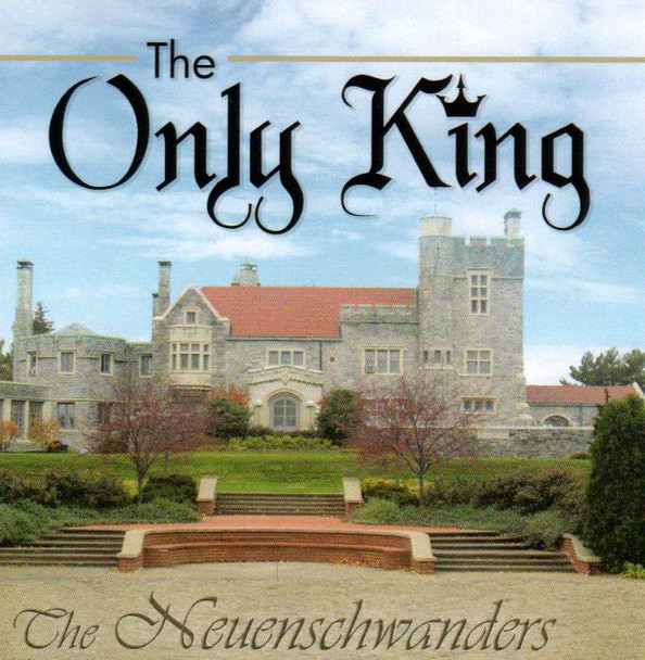 The Only King CD by the Neuenschwander Family