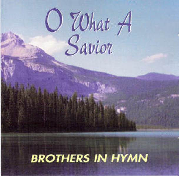 O What A Savior CD by Brothers In Hymn