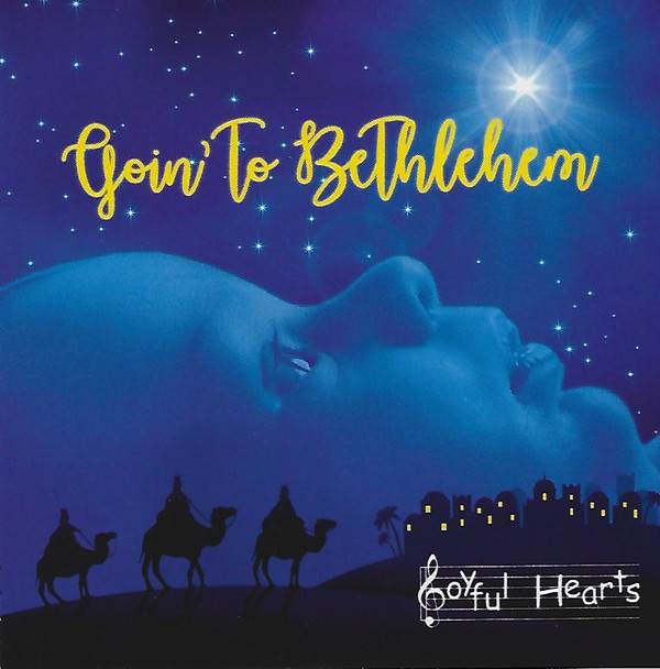 Goin' To Bethlehem CD by Joyful Hearts Chorus