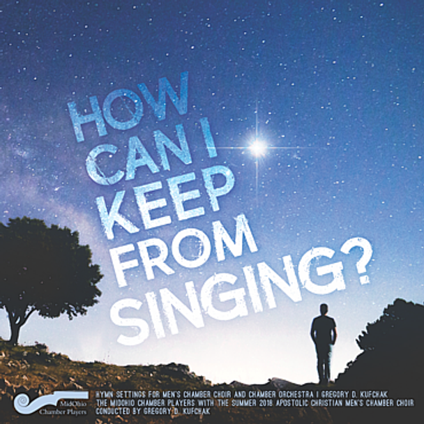 How Can I Keep From Singing? CD by MidOhio Chamber Players