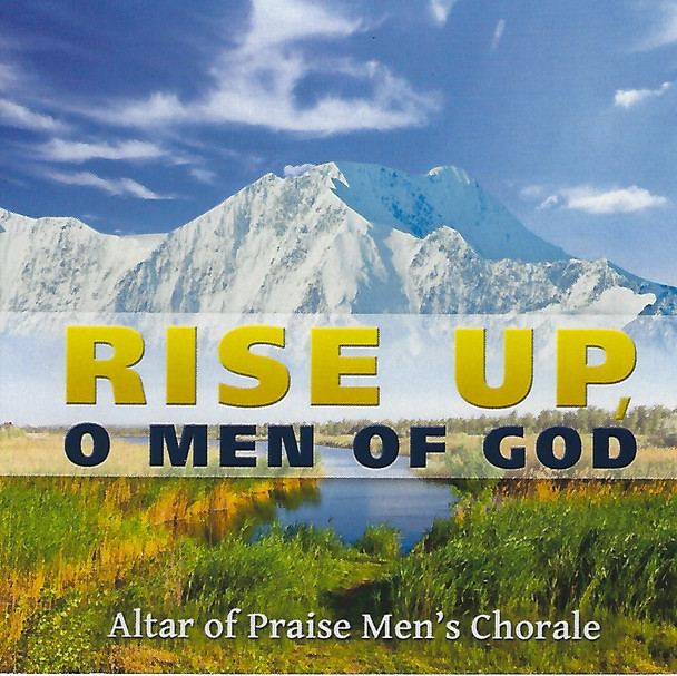 Rise Up, O Men Of God CD by Altar of Praise Men's Chorale