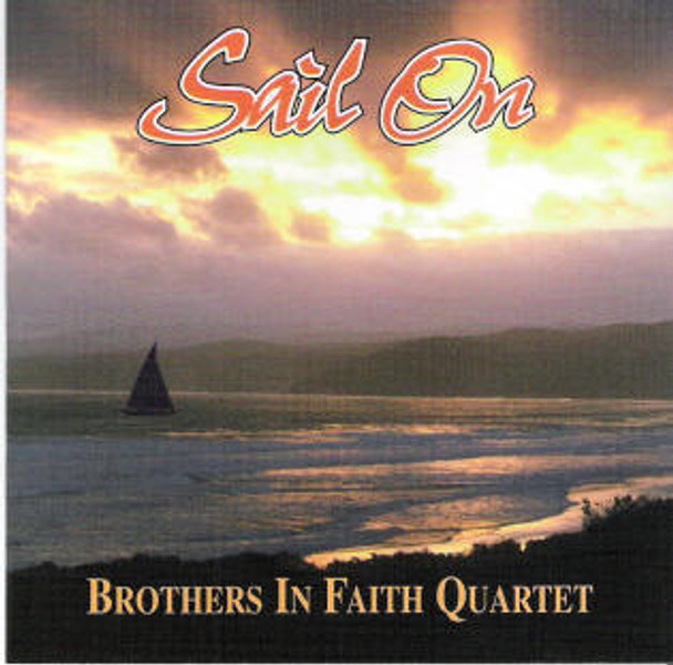 Sail On CD by Brothers In Faith Quartet