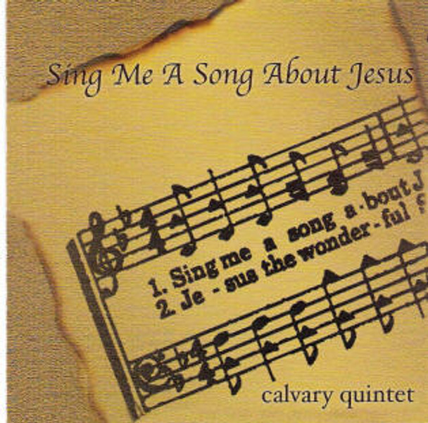 Sing Me A Song About Jesus CD by Calvary Quintet