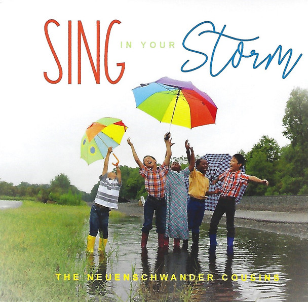 Sing in Your Storm - Children's Songs CD by the Neuenschwander Cousins