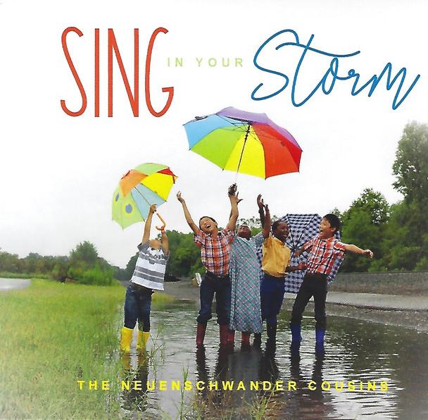 Sing in Your Storm - Children's Songs CD by the Neuenschwander Cousins