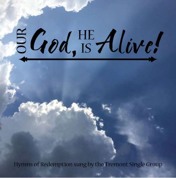Our God, He Is Alive CD by the Tremont Single Group