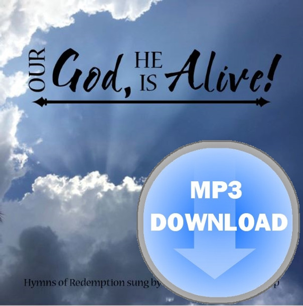 Our God, He Is Alive MP3 by the Tremont Single Group
