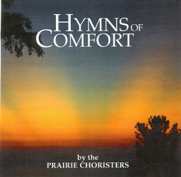 Hymns of Comfort CD by Prairie Choristers