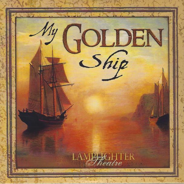 My Golden Ship - Lamplighter Theatre Dramatic Audio CD
