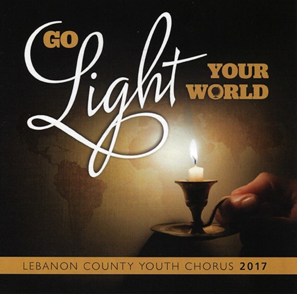 Go Light Your World CD by Lebanon County Youth Chorus