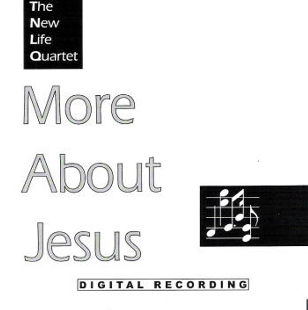 More About Jesus CD by New Life Quartet