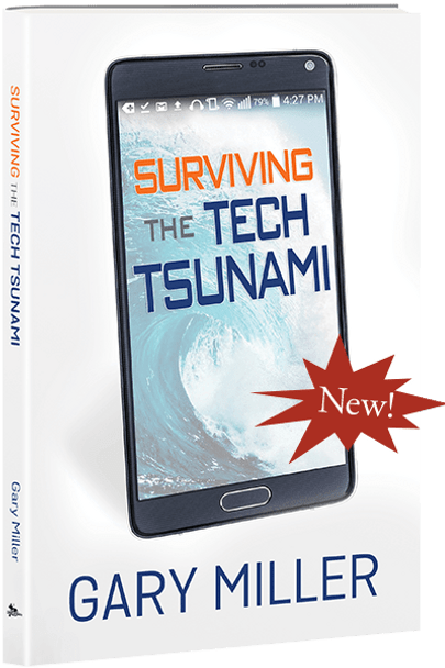 Surviving the Tech Tsunami - Book by Gary Miller
