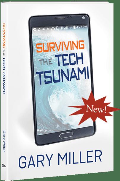 Surviving the Tech Tsunami - Book by Gary Miller