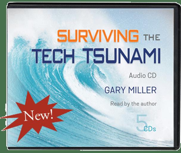 Surviving the Tech Tsunami - Audio CDS by Gary Miller