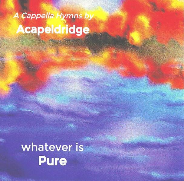 Whatever Is Pure CD by Acapeldridge (Michael Eldridge)