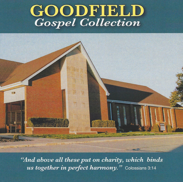 Goodfield Gospel Collection CD by Goodfield Singers