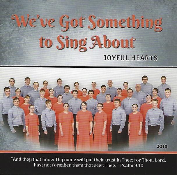 We've Got Something To Sing About CD by Joyful Hearts Chorus