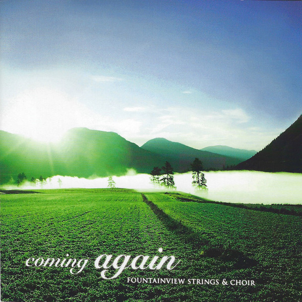 Coming Again CD by Fountainview Strings & Choir