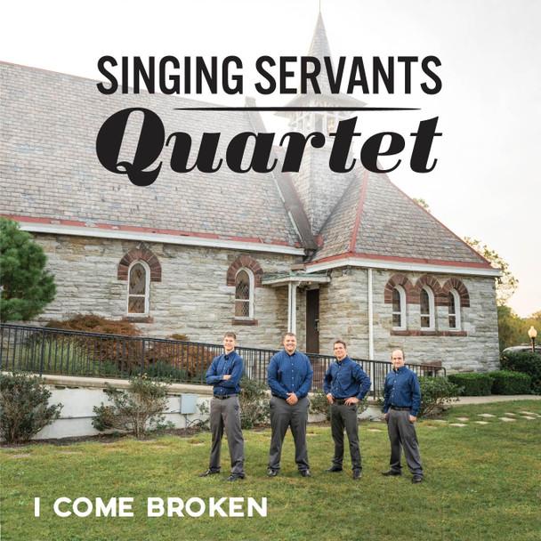 I Come Broken CD by Singing Servants Quartet
