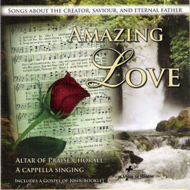 Amazing Love CD by Altar of Praise Chorale