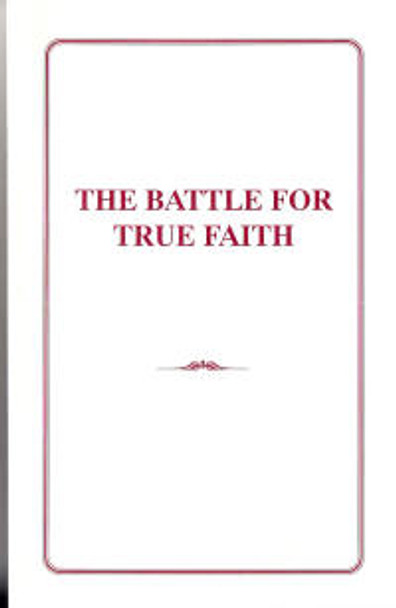 The Battle for True Faith - Book