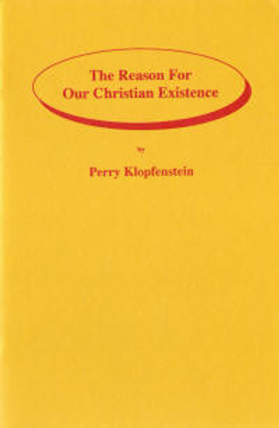 The Reason for Our Christian Existence - Book