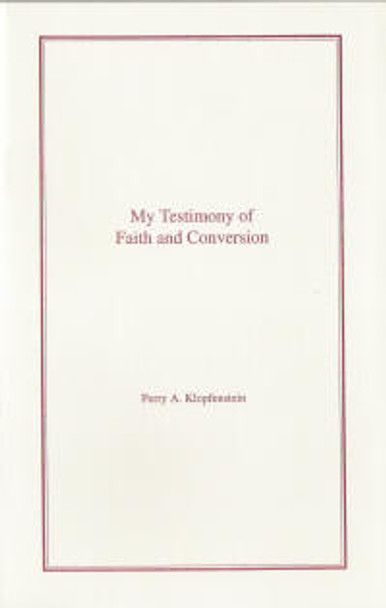 My Testimony of Faith and Conversion - Book