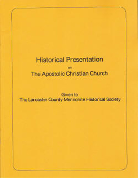 Historical Presentation of the Apostolic Christian - Book