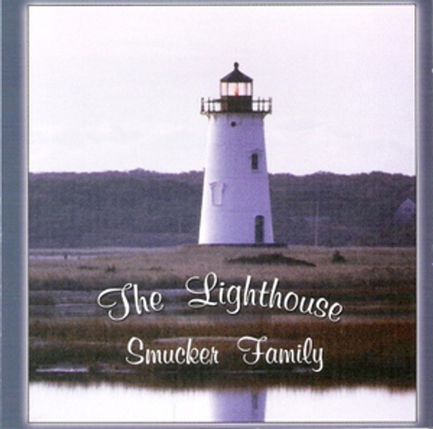 The Lighthouse CD by Smucker Family