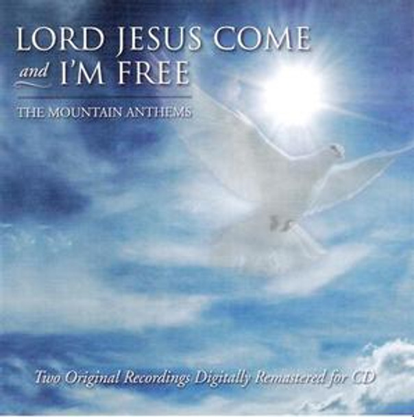 Lord Jesus Come & I'm Free CD by Mountain Anthems
