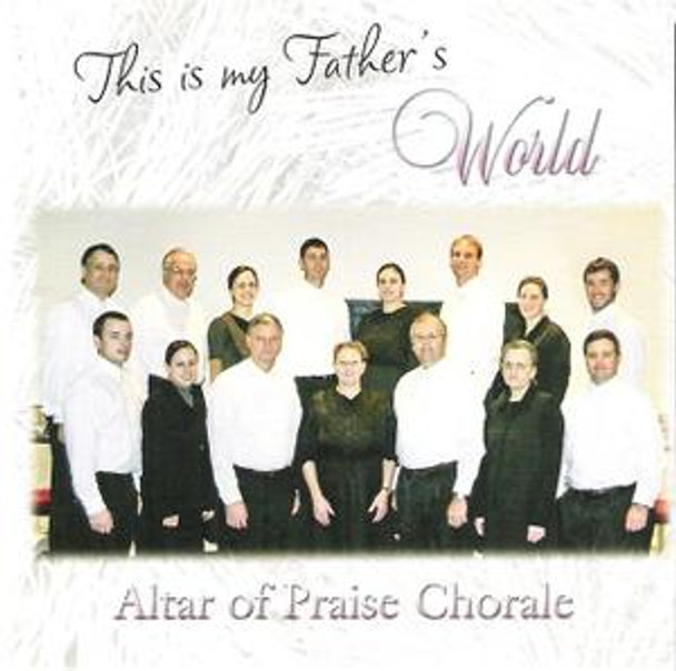 This is My Father's World CD by Altar of Praise Chorale
