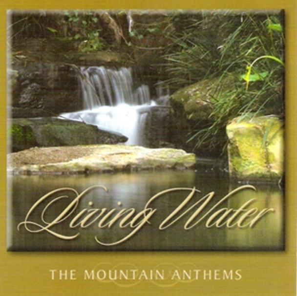 Living Water CD by Mountain Anthems
