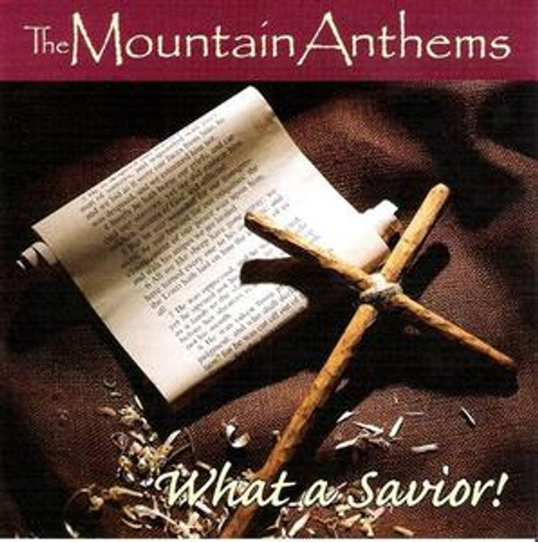 What a Savior CD by Mountain Anthems