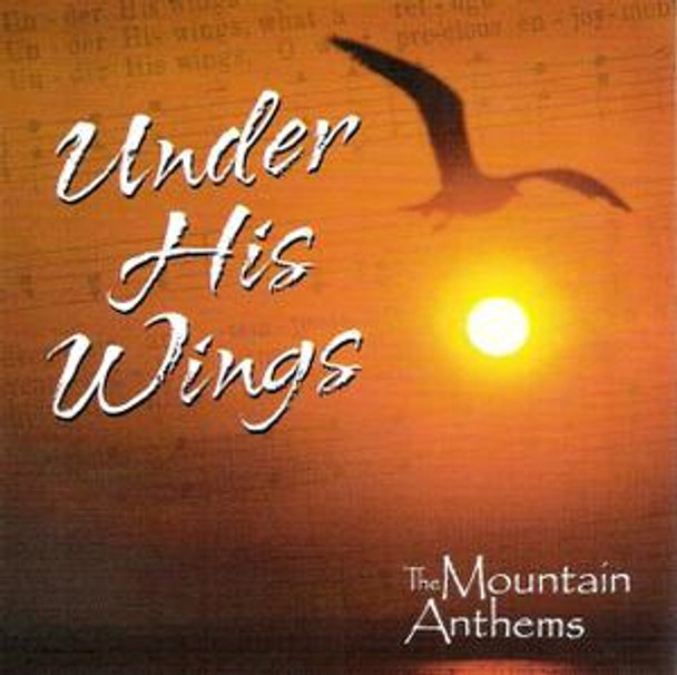 Under His Wings CD by Mountain Anthems