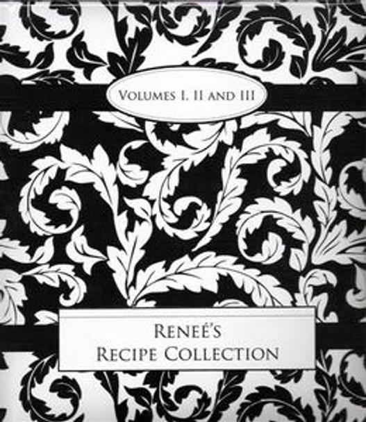 Renee's Recipe Collection Cookbook - Vol 1, 2, & 3