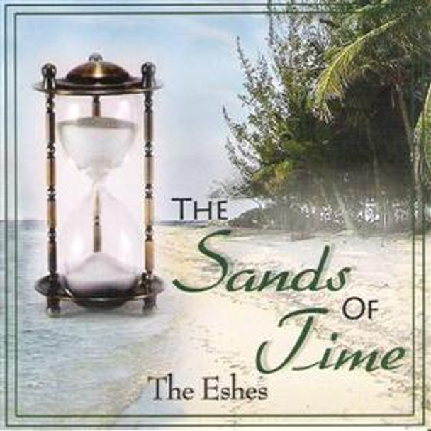 The Sands Of Time CD by The Eshes
