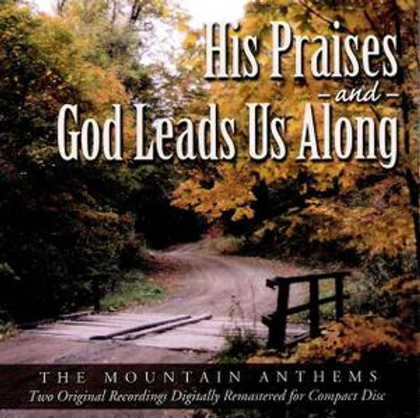 His Praises & God Leads Us Along CD by Mountain Anthems