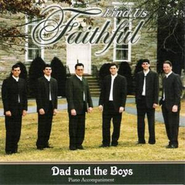 Find Us Faithful CD by Dad & The Boys