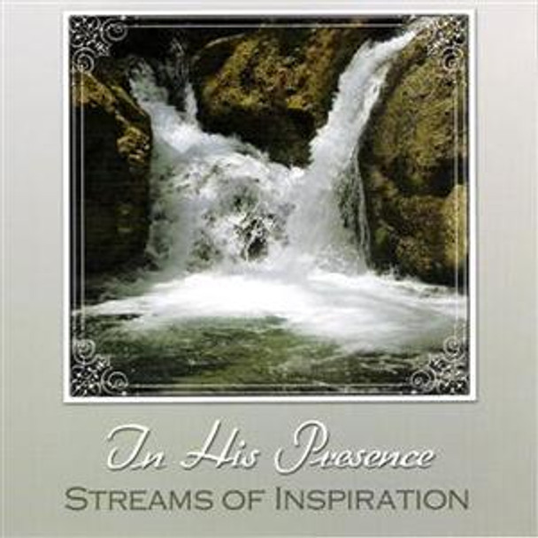In His Presence CD by Streams of Inspiration