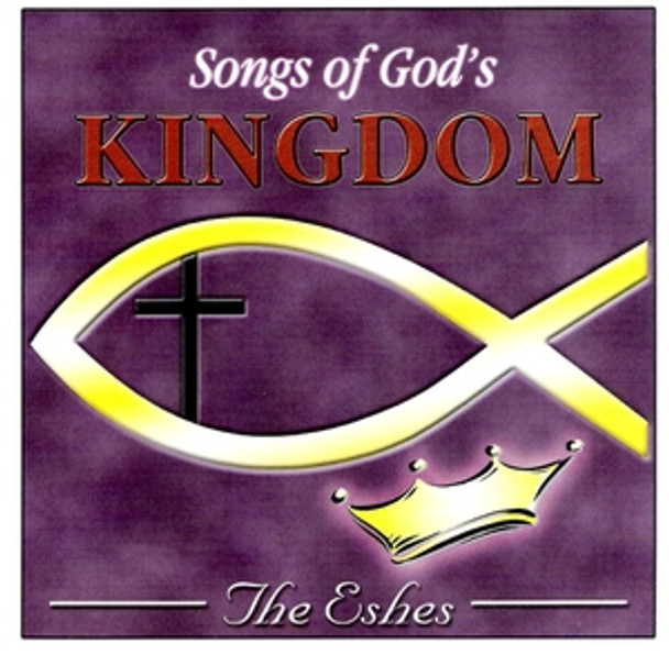 Songs Of God's Kingdom CD by The Eshes