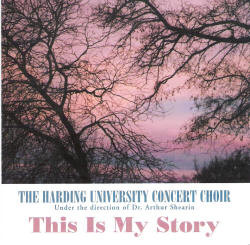 This is My Story CD by Harding University Concert Choir