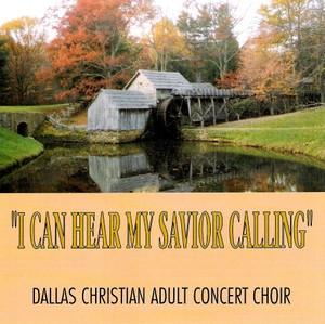 I Can Hear My Savior Calling CD by Dallas Christian Choir