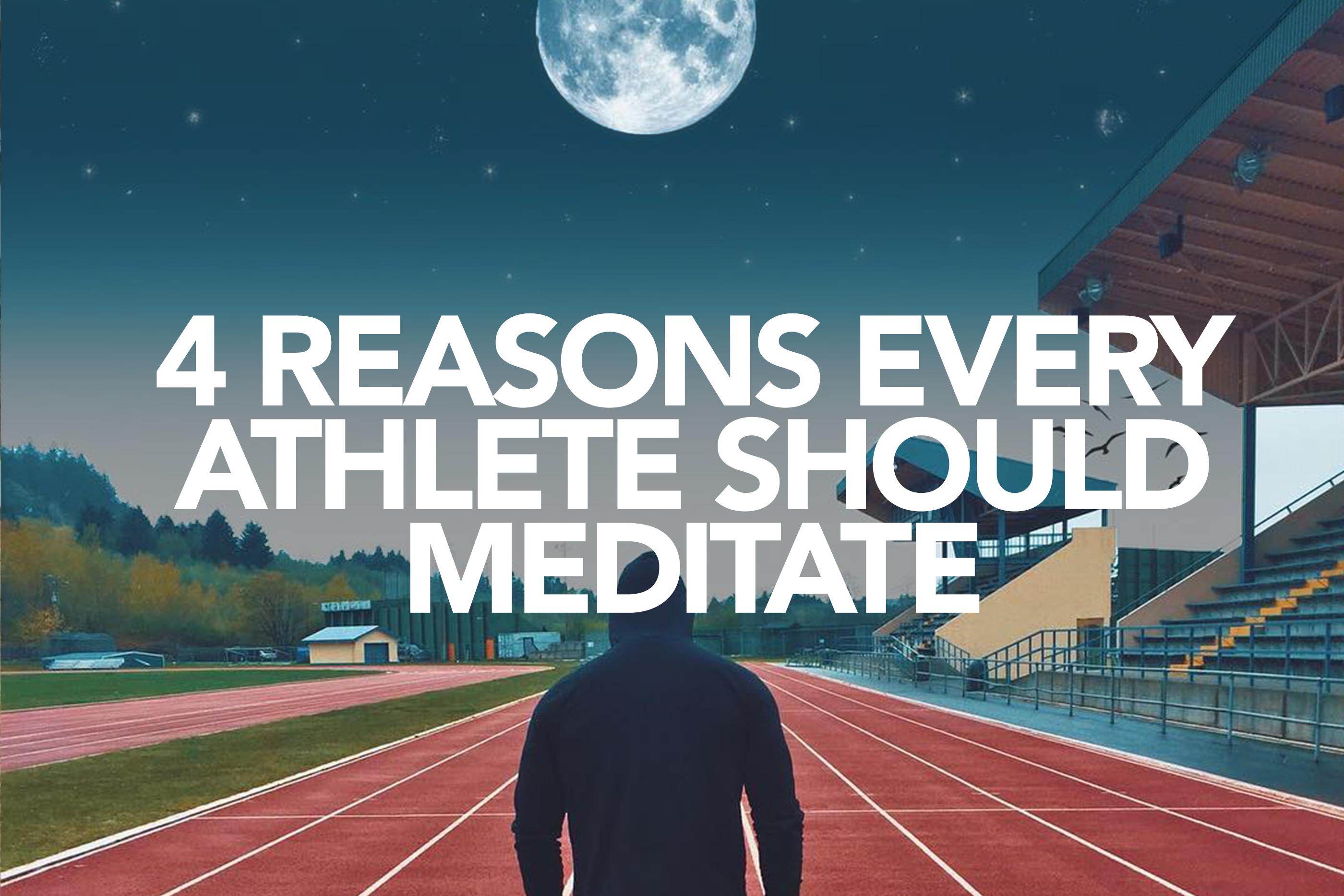 4 Reasons Athlete Should Meditate