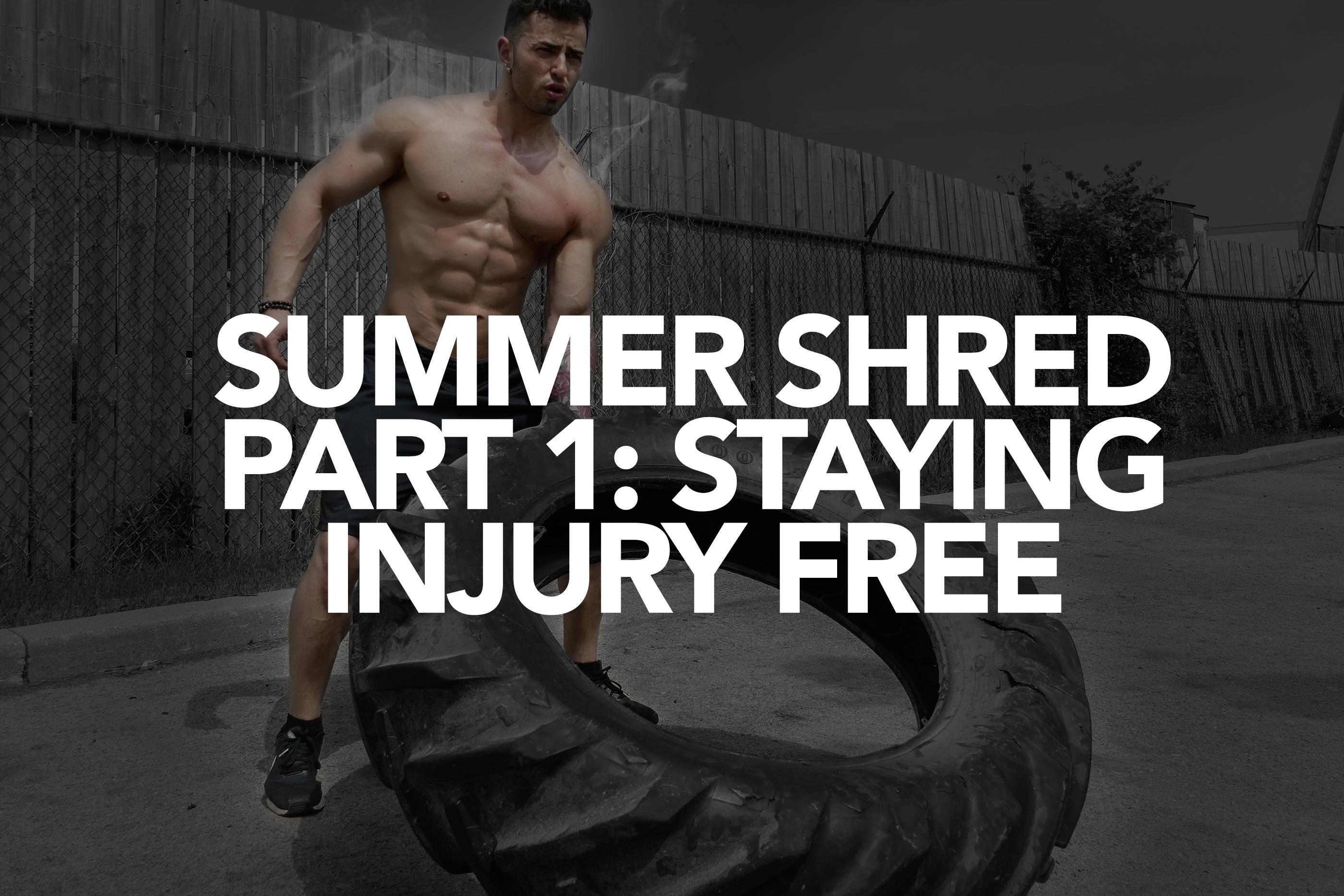 Summer Shredding Part 1: Staying Injury Free