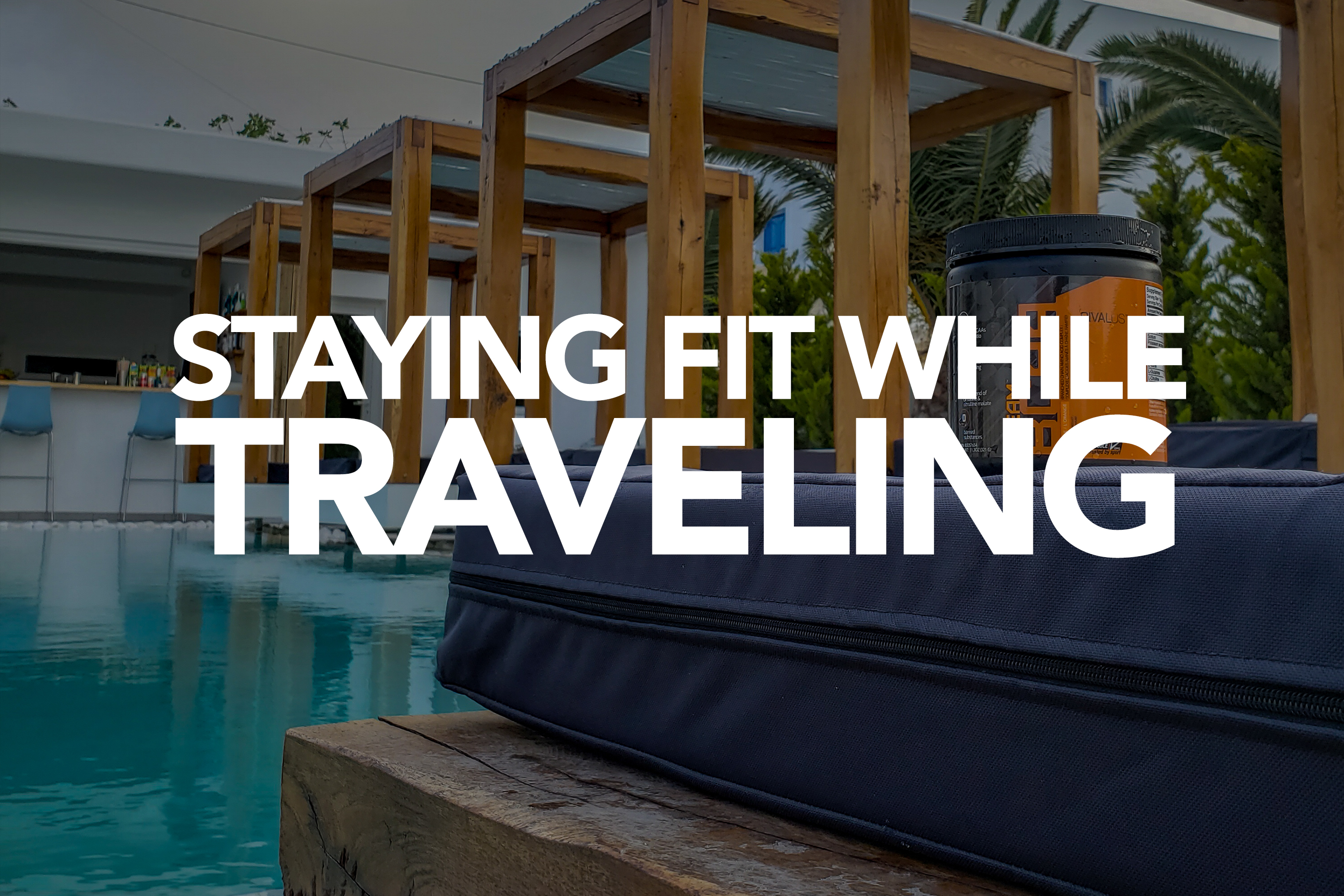 STAYING FIT WHILE TRAVELING