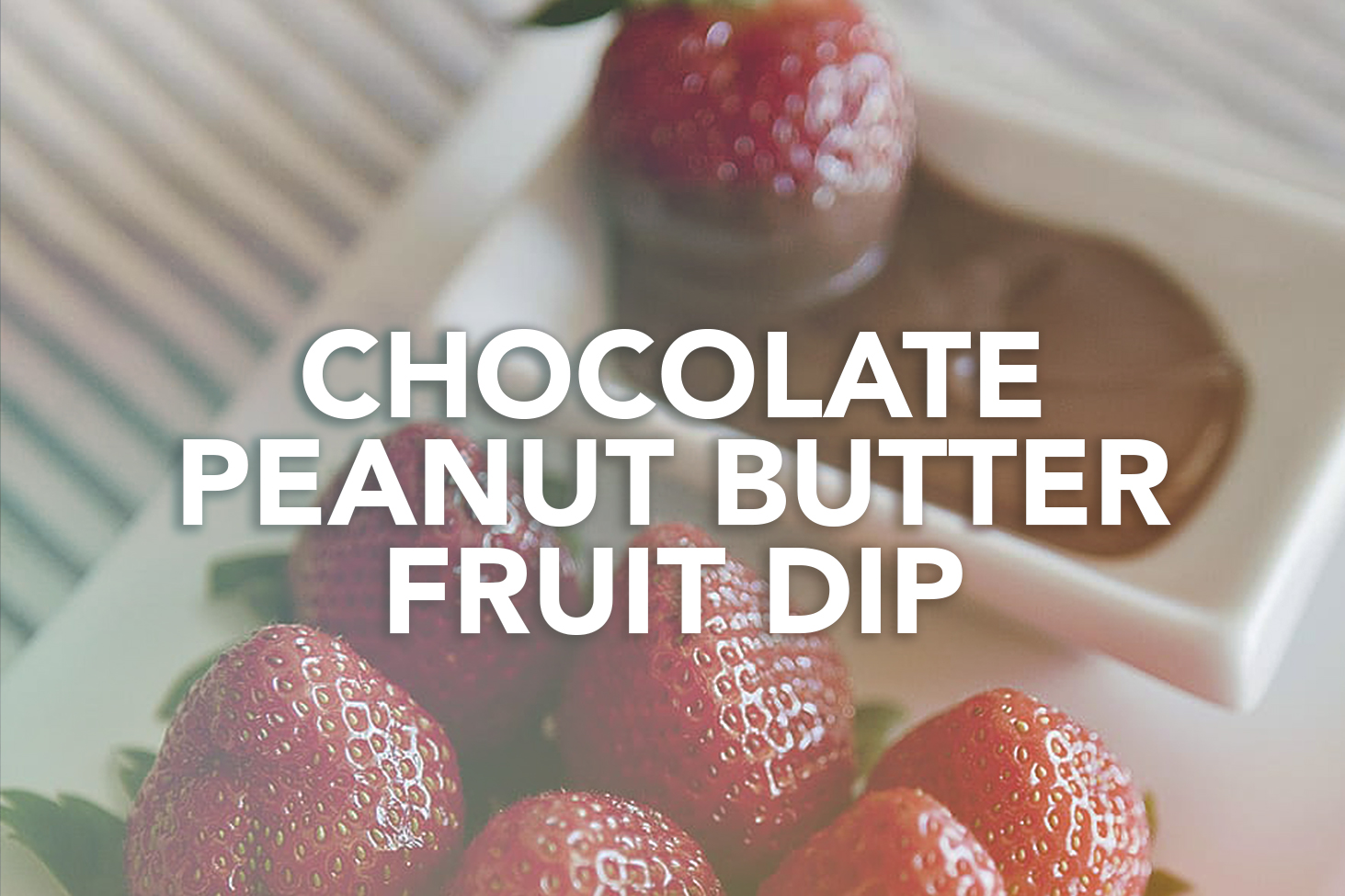 Rivalus At Home Recipes: Chocolate Peanut Butter Fruit Dip